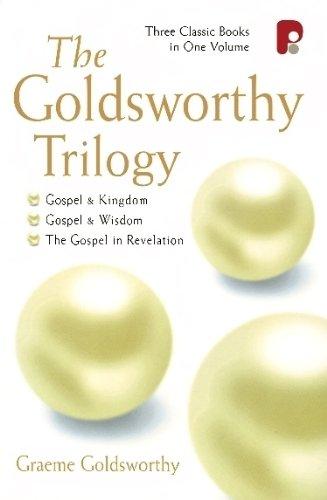 9781842270363: The Goldsworthy Trilogy: (Gospel and Kingdom, Gospel and Wisdom, The Gospel in Revelation)