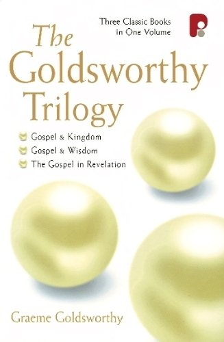 9781842270363: The Goldsworthy Trilogy: (Gospel and Kingdom, Gospel and Wisdom, The Gospel in Revelation)