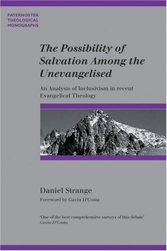 9781842270479: The Possibility of Salvation Among the Unevangelized (Paternoster Theological Monographs)