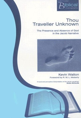9781842270592: Thou Traveller Unknown: The Presence and Absence of God in the Jacob Narrative (Paternoster Biblical Monographs)