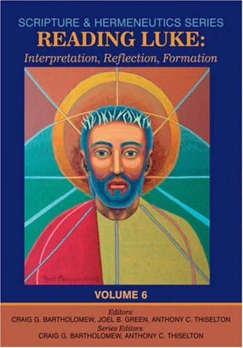 9781842270707: Reading Luke: Interpretation, Reflection, Formation (Scripture and Hermeneutics Series)