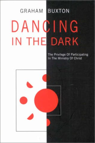 9781842270882: Dancing in the Dark: The Privilege of Participating in the Ministry of Christ