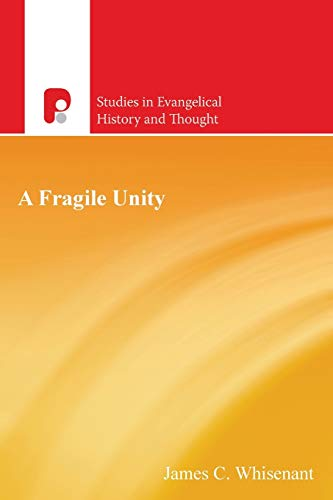 Fragile Unity Anti-Ritualism and the Division of Anglican Evangelicalism in the Nineteenth Century