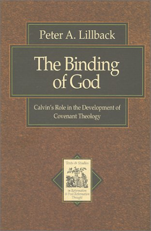 9781842271094: The Binding of God: Calvin's Role in the Development of Covenant Theology