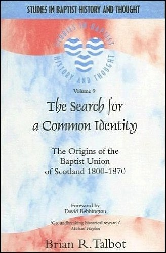 9781842271230: The Search for a Common Identity: The Origins of the Baptist Union of Scotland 1800-1870 (Studies in Baptist History and Thought)