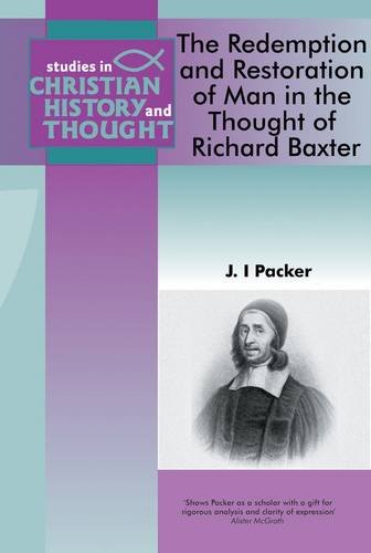 9781842271476: The Redemption and Restoration of Man in the Thought of Richard Baxter (Studies in Christian History and Thought)