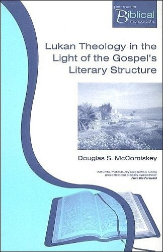 9781842271483: Lukan Theology in the Light of the Gospel's Literary Structure (Paternoster Biblical Monographs)