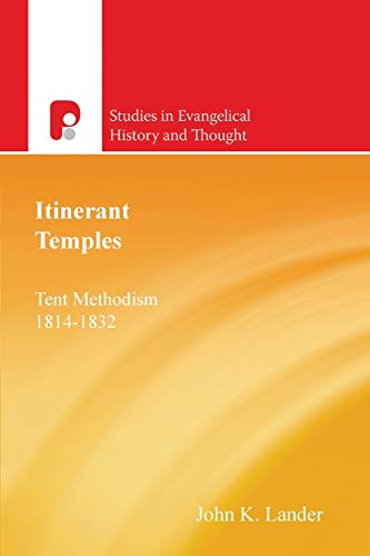 Itinerant Temples Tent Methodism 1814 - 1832