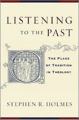 9781842271551: Listening To The Past: The Place of Tradition in Theology