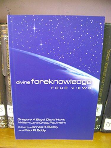 9781842271605: Divine Foreknowledge: Four Views