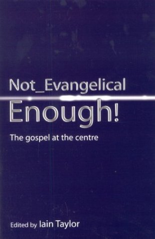9781842271742: Not Evangelical Enough: The Gospel At The Centre