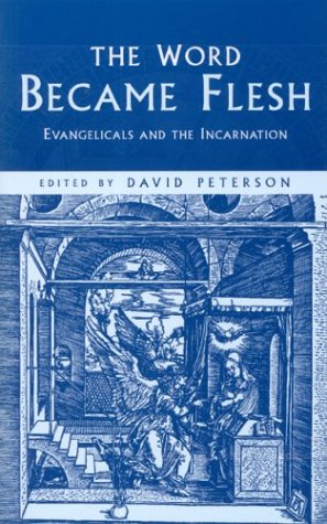 9781842272091: The Word Became Flesh: Evangelicals And The Incarnation