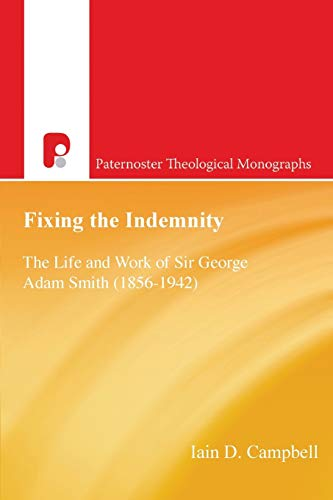 9781842272282: Fixing the Indemnity: The Life and Work of George Adam Smith (Paternoster Theological Monographs)