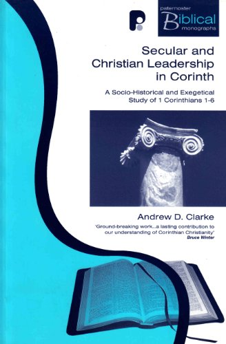 9781842272299: Secular and Christian Leadership in Corinth: A Socio-Historical and Exegetical Study of 1 Corinthians 1-6 (Paternoster Biblical & Theological Monographs)