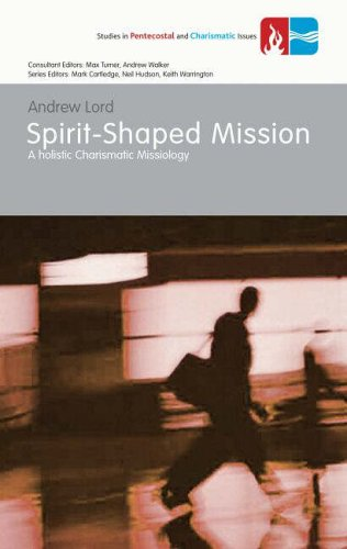 9781842272640: Spirit-Shaped Mission: A Holistic Charismatic Missiology (Studies in Charismatic and Pentecostal Issues) (Studies in Pentecostal and Charismatic Issues)