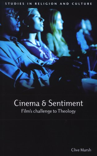 Cinema and Sentiment: Film's Challenge to Theology (Studies in Religion and Culture): Marsh, ...