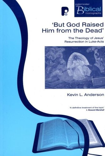 9781842273395: But God Raised Him from the Dead: The Theology of Jesus' Resurrection in Luke - Acts (Paternoster Biblical Monographs)