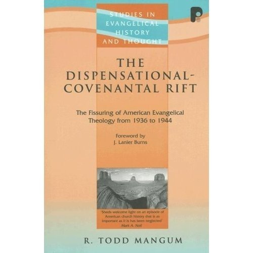 9781842273654: The Dispensational-Covenantal Rift (Studies in Evangelical History and Thought)