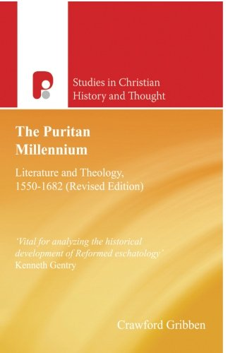 9781842273722: The Puritan Millennium: Literature and Theology, 1550-1682 (Studies in Christian History and Thought)