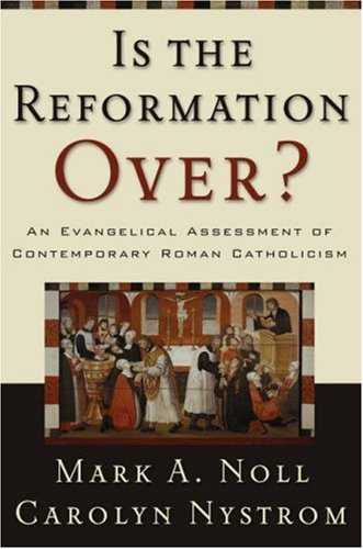 9781842273876: Is the Reformation Over?: An Evangelical Assessment of Contemporary Roman Catholicism