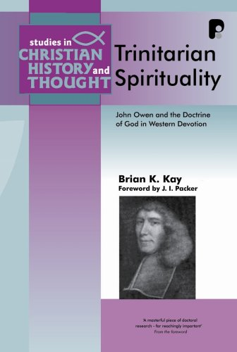 9781842274088: Trinitarian Spirituality: John Owen & the Doctrine of God in Western Devotion (Studies in Christian History and Thought)