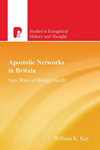 Apostolic Networks in Britain New Ways of Being Church