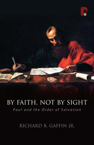 9781842274187: By Faith, Not By Sight: Paul and the Order of Salvation (Oakhill School of Theology Series)