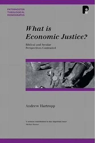 9781842274347: What is Economic Justice?: Biblical and Secular Perspectives Contrasted (Paternoster Theological Monographs)