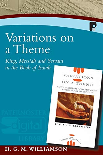 9781842274569: Variations on a Theme: King, Messiah and Servant in the Book of Isaiah