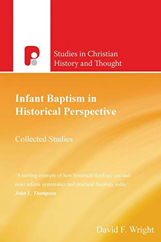 9781842274644: Infant Baptism in Historical Perspective (Studies in Christian History and Thought) (Studies in Christian History and Thought)