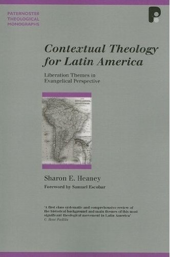 Contextual Theology for Latin America Liberation Themes in Evangelical Perspective