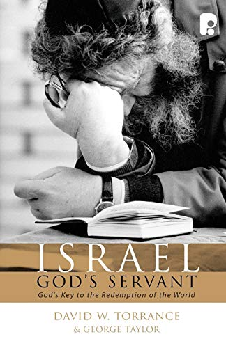 9781842275542: Israel, God's Servant: God's Key to the Redemption of the World