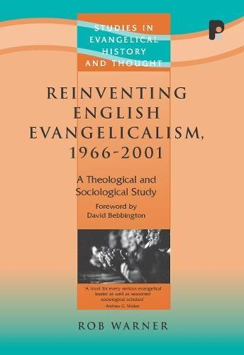9781842275702: Reinventing English Evangelicalism, 1966-2001: A Theological and Sociological Study (Studies in Evangelical History and Thought)