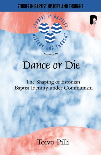 9781842275962: Dance or Die: The Shaping of Estonian Baptist Identity Under Communism (Studies in Baptist History and Thought)