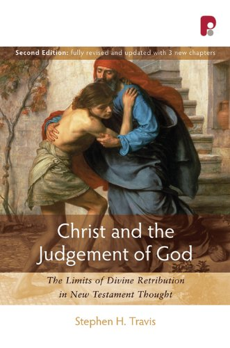 9781842276136: Christ and the Judgement of God (2nd Edition): The Limits of Divine Retribution in New Testament Thought