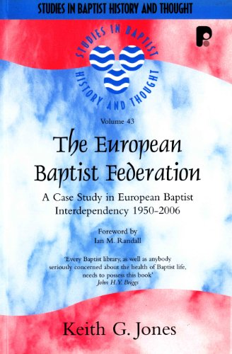 European Baptist Federation A Case Study in European Baptist Interdependency 1950-2006