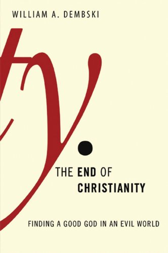 9781842276822: The End of Christianity: Finding a Good God in an Evil World