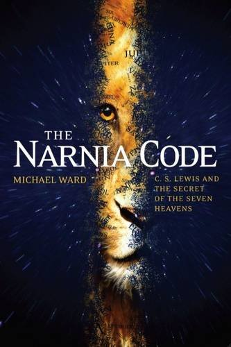 9781842277225: The Narnia Code: C.S Lewis and the Secret of the Seven Heavens