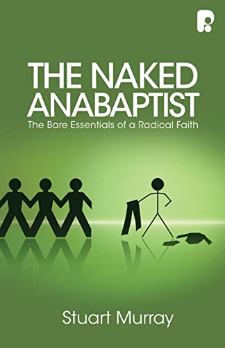 9781842277256: The Naked Anabaptist: The Bare Essentials of a Radical Faith