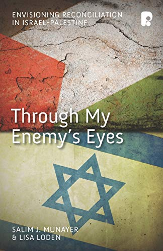 9781842277485: Through My Enemy's Eyes: Envisioning Reconciliation in Israel-Palestine