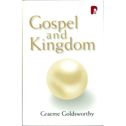 Gospel and Kingdom, The: Graeme Goldsworthy