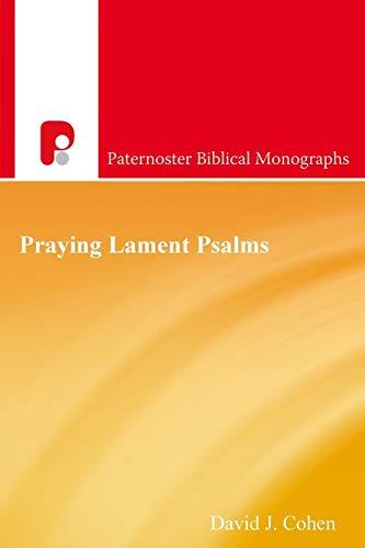 9781842278444: Praying Lament Psalms (Paternoster Biblical Monographs)