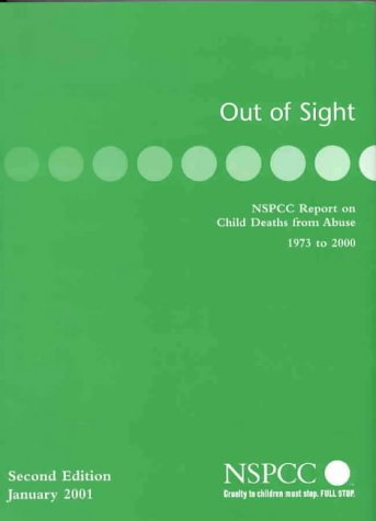 9781842280218: Out of Sight: NSPCC Report on Child Deaths from Abuse