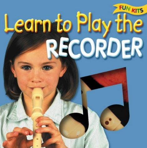 Learn to Play the Recorder (Fun Kits): Top That!