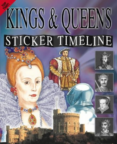9781842294376: Kings and Queens (Sticker Timeline)