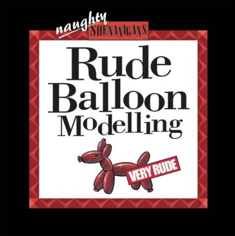 9781842296813: Rude Balloon Modelling (Shenanigans)