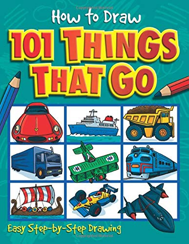 How to Draw 101 Things That Go (How to Draw (Powerkids Press)): Green, Dan