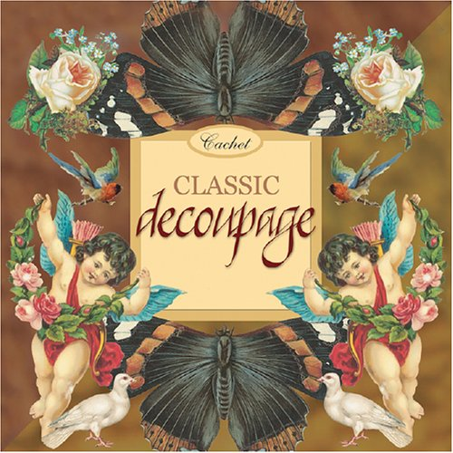 9781842298299: Classic Decoupage (Cachet)