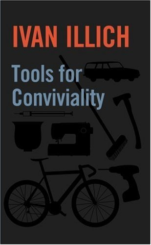 Tools for Conviviality (1842300032) by Ivan Illich