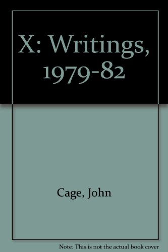X Writngs 79-82 [firm Sale Only] (9781842300084) by John Cage